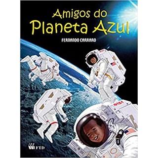 Livro Amigos do Planeta Azul - Carraro - FTD
