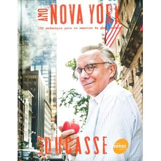 Livro - Amo Nova York -150 endereços para os amantes da gastronomia - Ducasse