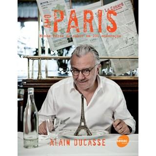 Livro - Amo Paris - Minha Paris do sabor em 200 endereços - Ducasse