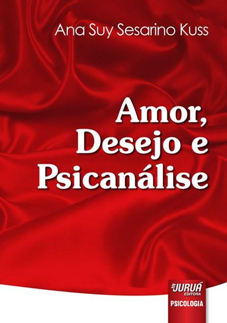 Livro - Amor, Desejo e Psicanálise - Kuss