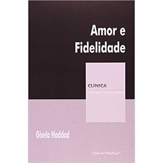 Livro - Amor E Fidelidade - Haddad - Casa do Psicólogo