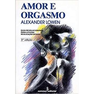 Livro - Amor e Orgasmo - Lowen - Summus