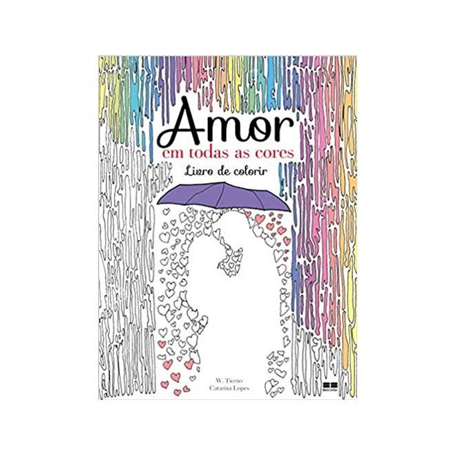Livro - Amor em Todas as Cores: Livro de Colorir - Tierno
