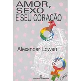 Livro - Amor, Sexo e Seu Coração - Lowen - Summus