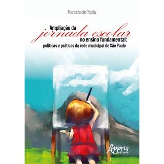 Livro - Ampliação da jornada escolar no ensino fundamental - Paolis - Appris