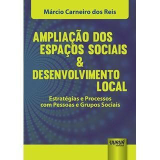 Livro - Ampliação dos Espaços Sociais & Desenvolvimento Local - Reis - Juruá