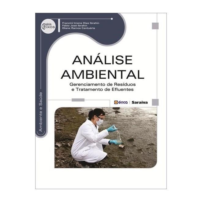 Livro - Analise Ambiental - Gerenciamento de Resíduos e Tratamento de Efluentes - Serie Eixos - Ibrahin