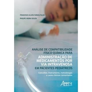 Livro Análise de Compatibilidade Físico-Química para Administração de Medicamentos - Appris