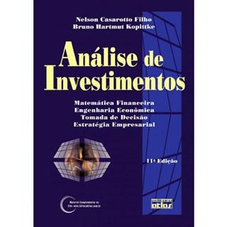 Livro - Análise de Investimentos: Matemática Financeira, Engenharia Econômica, Estratégia Empresarial - Casarotto Filho