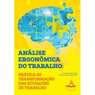 Livro - Análise Ergonômica do Trabalho - Práticas de Transformação das Situações do Trabalho - Ollay