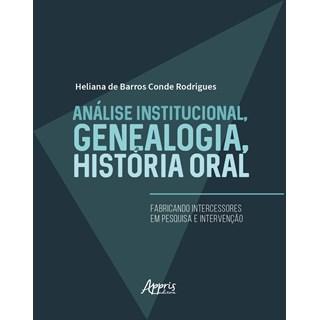 Livro -  Análise Institucional, Genealogia, História Oral - Rodrigues