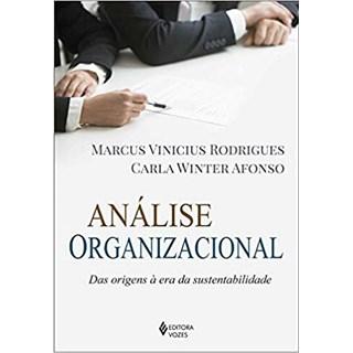Livro - Análise Organizacional: Das Origens à Era da Sustentabilidade - Rodrigues - Vozes