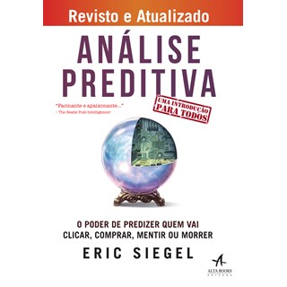 Livro - Análise Preditiva - Siegel - Alta Books