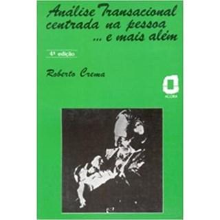 Livro - Análise Transacional Centrada na Pessoa - Crema - Ágora