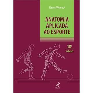 Livro - Anatomia Aplicada ao Esporte * - Weineck ***