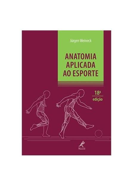 Livro - Anatomia Aplicada ao Esporte - Weineck ***