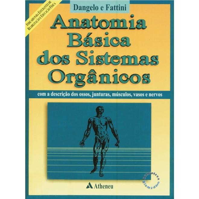 Livro - Anatomia Básica dos Sistemas Orgânicos - Fattini - 1ª edição