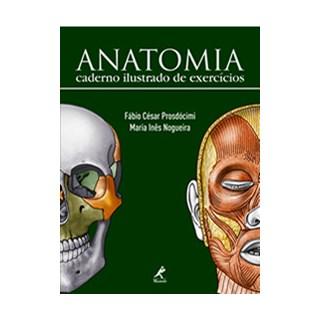 Livro - Anatomia - Caderno Ilustrado de Exercícios - Prosdócimi***