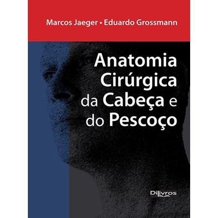 Livro - Anatomia Cirúrgica da Cabeça e do Pescoço - Jaeger