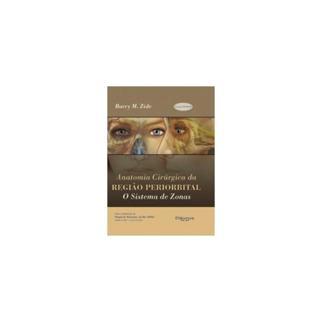 Livro - Anatomia Cirúrgica da Região Periorbital - O Sistema de Zonas - Zide