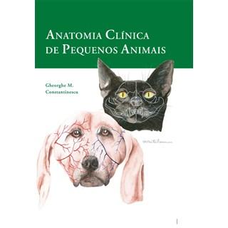 Livro - Anatomia Clínica de Pequenos Animais - Constantinescu