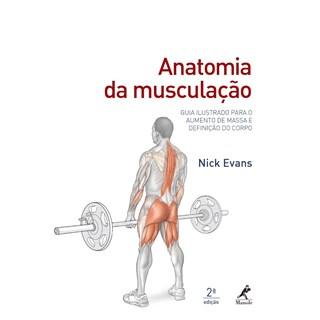 Livro Anatomia da Musculação - Evans - Manole