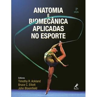 Livro - Anatomia e Biomecânica Aplicadas no Esporte - Ackland ***