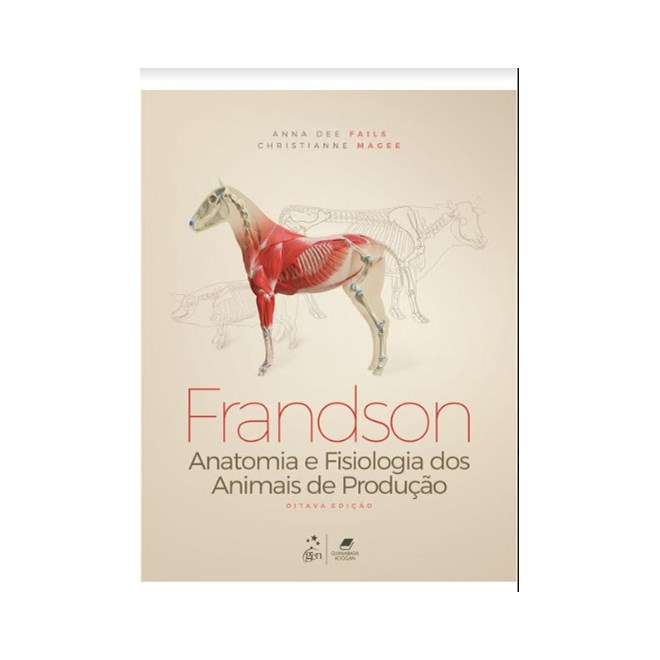 Livro - Anatomia e Fisiologia dos Animais de Fazenda - Frandson