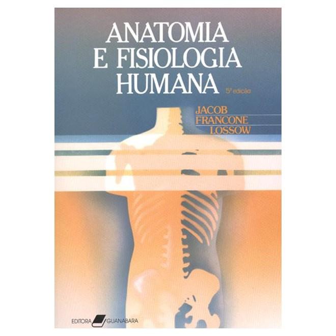 Livro - Anatomia e Fisiologia Humana - Jacob