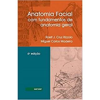 Livro - Anatomia Facial com Fundamentos de Anatomia Geral - Madeira