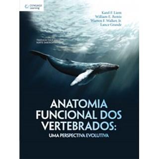 Livro - Anatomia Funcional dos Vertebrados: Uma Perspectiva Evolutiva - Liem