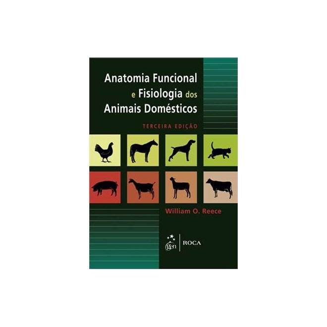 Livro - Anatomia Funcional e Fisiologia dos Animais Domésticos - Reece
