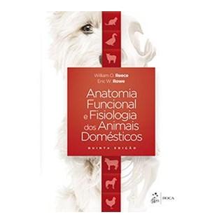Livro - Anatomia Funcional e Fisiologia dos Animais Domésticos - Reece - Roca