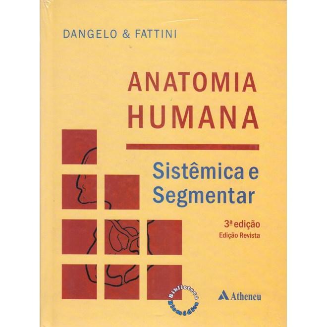 Livro - Anatomia Humana Sistêmica e Segmentar - Dangelo