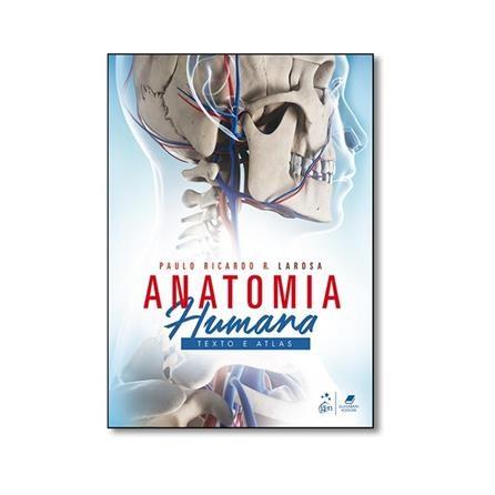 Livro - Anatomia Humana Texto e Atlas - Larosa
