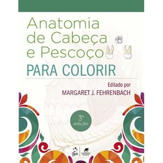 Livro - Anatomia Ilustrada da Cabeça e Pescoço para Colorir - Fehrenbach - Guanabara