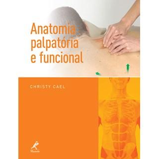 Livro - Anatomia Palpatória e Funcional - Cael