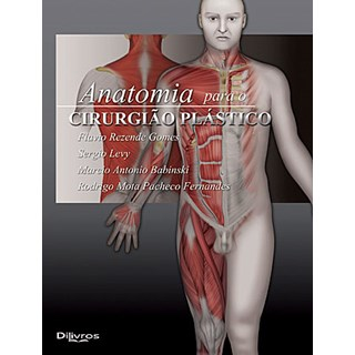 Livro - Anatomia para o Cirurgião Plástico - Gomes