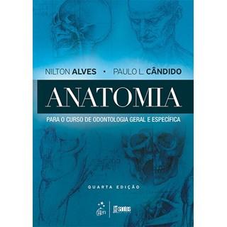 Livro - Anatomia para o Curso de Odontologia Geral e Específica - Alves