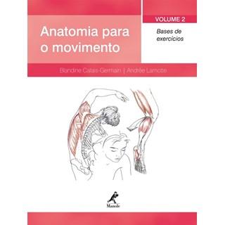 Livro - Anatomia para o Movimento - Vol. 2- Bases de Exercícios - Calais-Germain