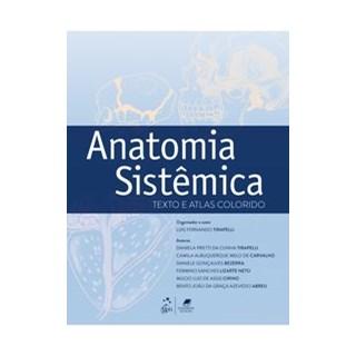 Livro - Anatomia Sistêmica - Texto e Atlas Colorido - Tirapello
