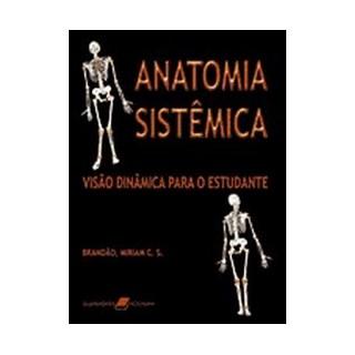Livro - Anatomia Sistêmica - Visão Dinâmica para o Estudante - Brandão
