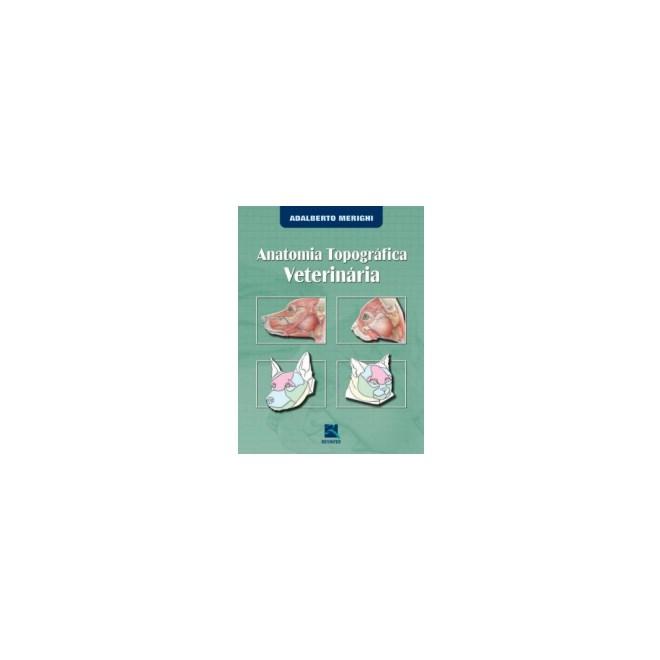 Livro - Anatomia Topográfica Veterinária - Merighi***