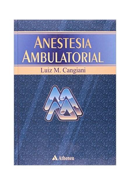 Livro - Anestesia Ambulatorial - Cangiani
