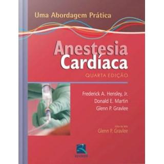 Livro - Anestesia Cardíaca - Uma Abordagem Prática - Hensley
