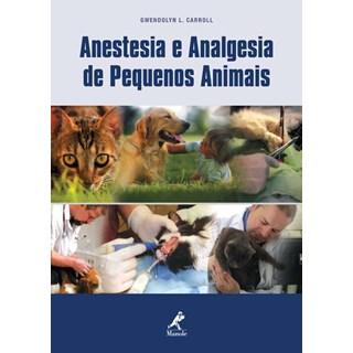 Livro - Anestesia e Analgesia de Pequenos Animais - Carroll