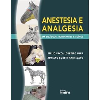 Livro - Anestesia e Analgesia Em Equídeos, Ruminantes e Suínos - Luna - Medvet