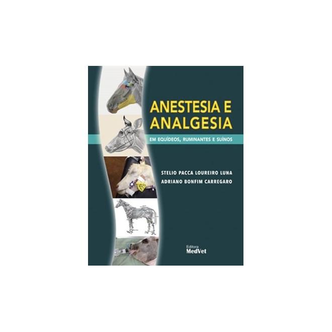 Livro - Anestesia e Analgesia - Em Equídeos, Rumitantes e Suínos - Luna