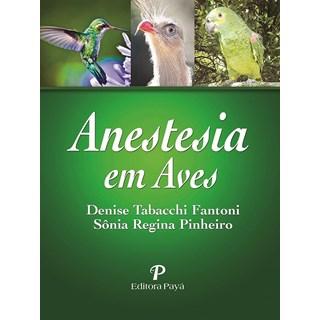 Livro Anestesia em Aves - Fantoni - Paya