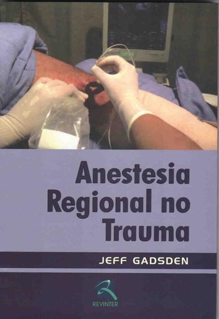 Livro - Anestesia Regional no Trauma - Gadsden